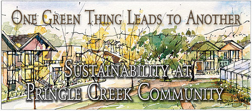 One Green Thing Leads to Another: Sustainability at Pringle Creek Community